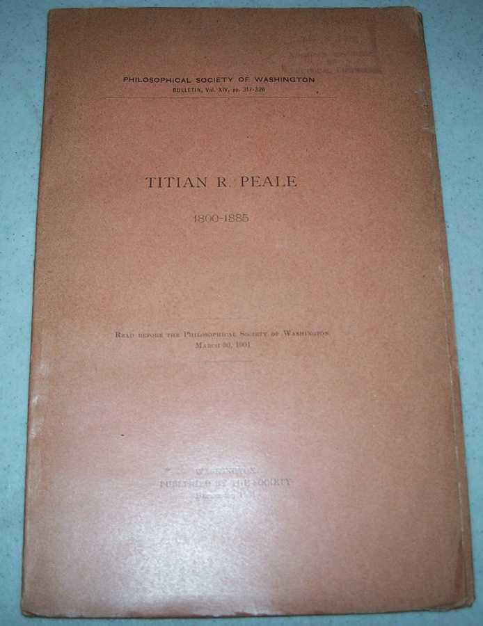 Titian R. Peale 1800-1885 (Philosophical Society of Washington Bulletin), N/A