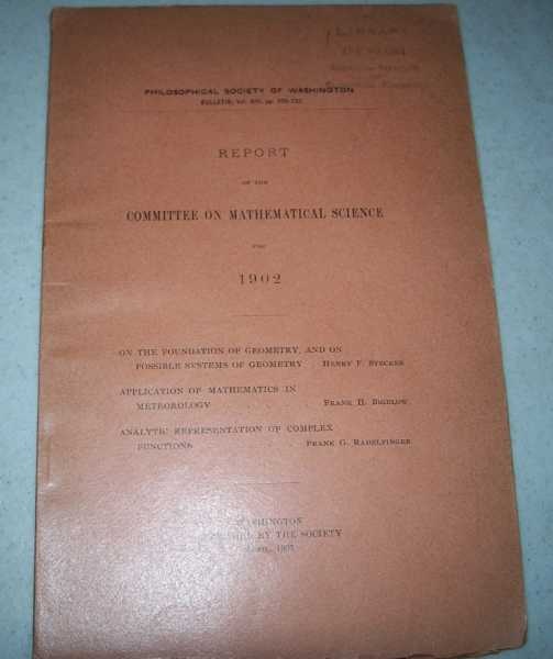 Report of the Committee on Mathematical Science for 1902 (Philosophical Society of Washington Bulletin), Stecker, Henry; Bigelow, Frank H.; Radelfinger, Frank G.