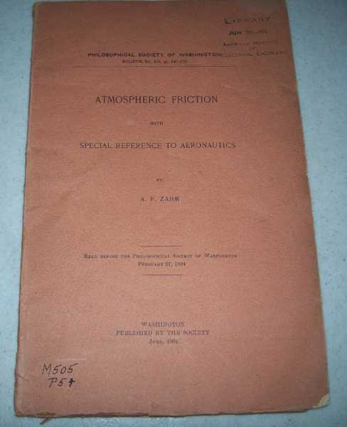 Atmospheric Friction with Special Reference to Aeronautics (Philosophical Society of Washington Bulletin), Zahm, A.F.