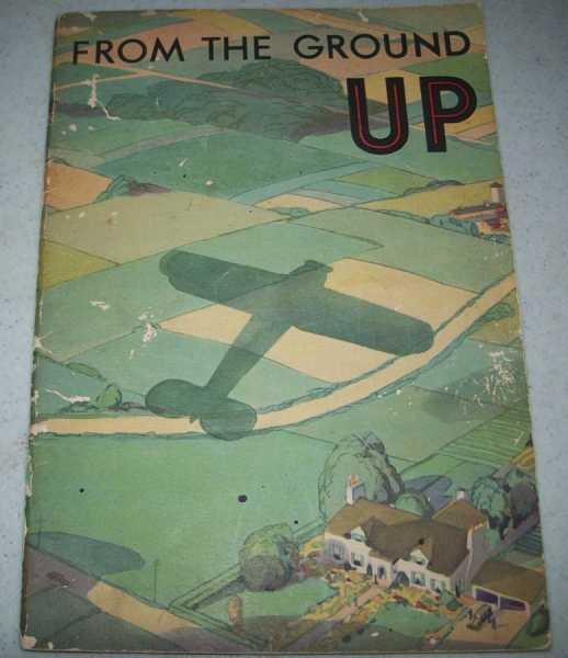 From the Ground Up: Why an Airplane Flies and How It Is Flown Simply Explained, N/A