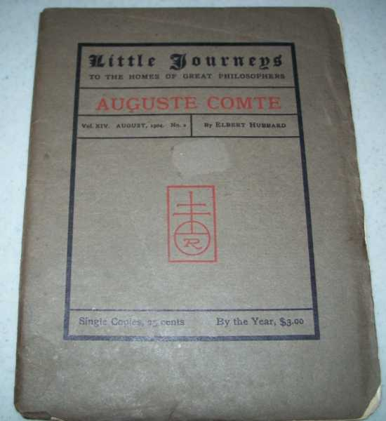 Auguste Comte (Little Journeys to the Homes of Great Philosophers), Hubbard, Elbert