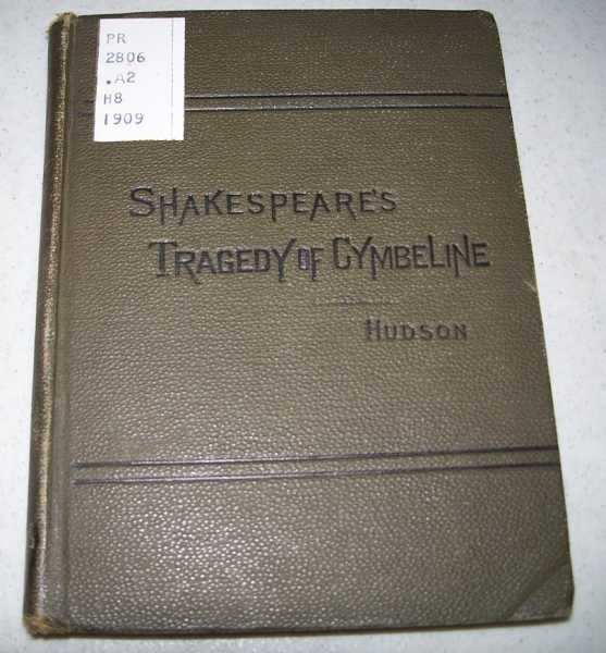 Shakespeare's Tragedy of Cymbeline with Introduction, and Notes Explanatory and Critical for Use in Schools and Families, Shakespeare, William; Hudson, Henry N.