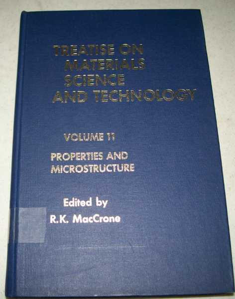 Treatise on Materials Science and Technology Volume 11: Properties and Microstructure, MacCrone, R.K. (ed.)