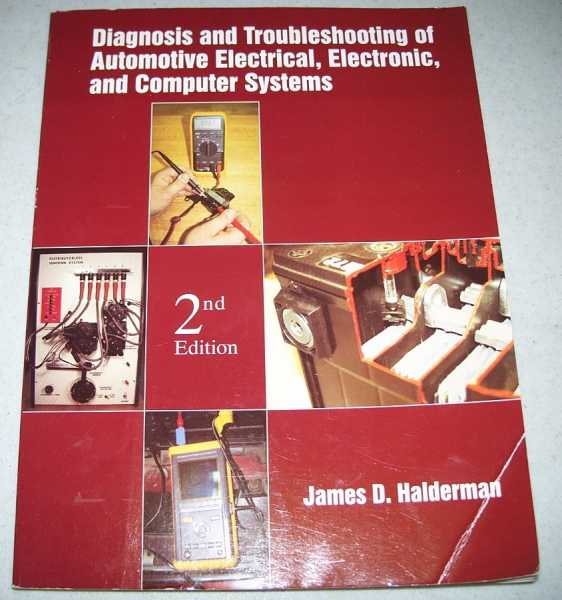 Diagnosis and Troubleshooting of Automotive Electrical, Electronic and Computer Systems; 2nd Edition, Halderman, James D.