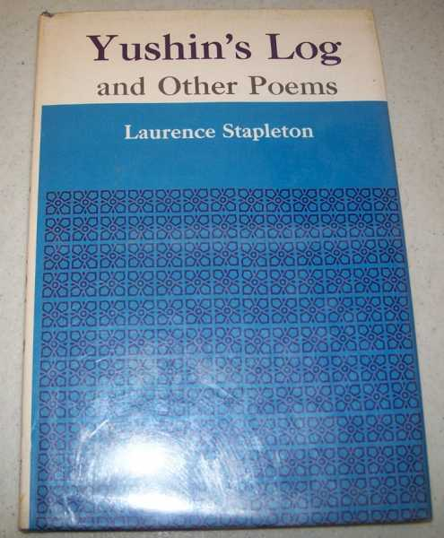 Yushin's Log and Other Poems, Stapleton, Laurence