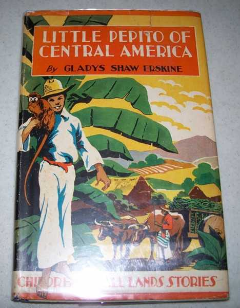 Little Pepito of Central America (Children of All Lands Stories), Erskine, Gladys Shaw