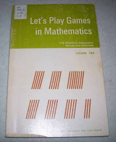 Let's Play Games in Mathematics Volume Two: 113 Objective Associated Games and Activities, Oberlin, Lynn and Henderson, George L.
