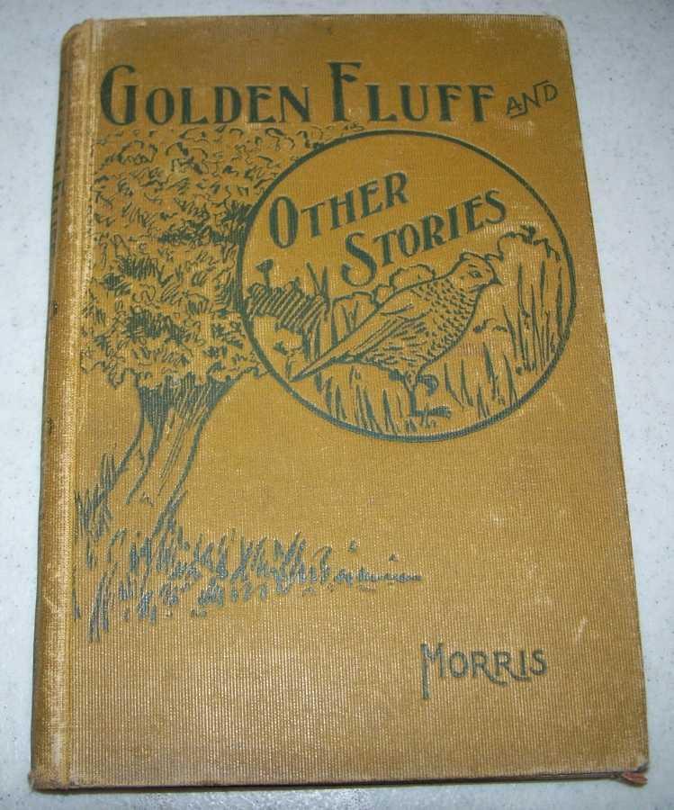 Golden Fluff and Other Stories, Morris, Mrs. James Edwin