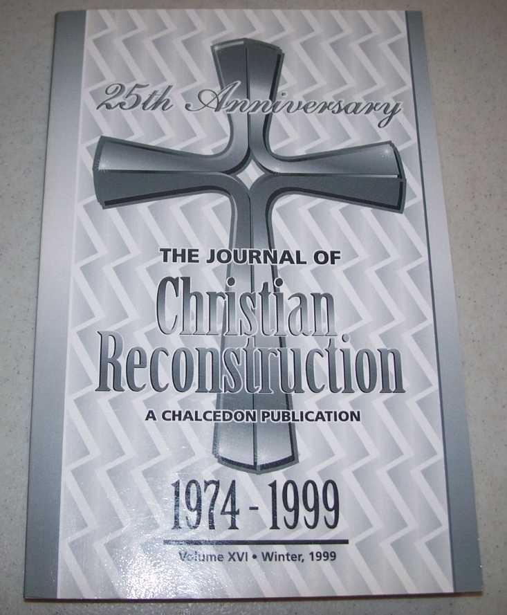 The Journal of Christian Reconstruction Volume XVI: 25th Anniversary Issue 1974-1999, Sandlin, P. Andrew (ed.)