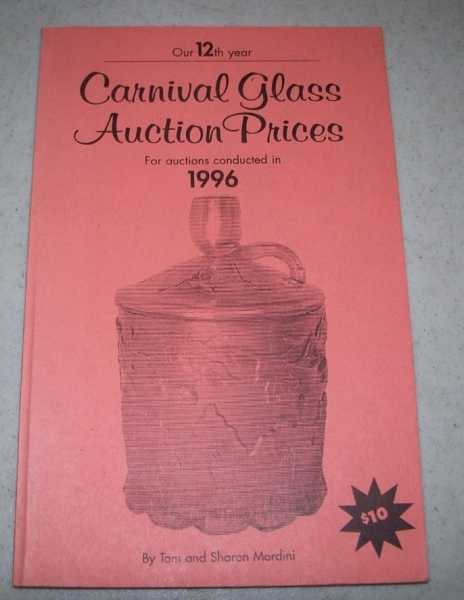 Carnival Glass Auction Prices for Auctions Conducted in 1996, Mordini, Tom and Sharon
