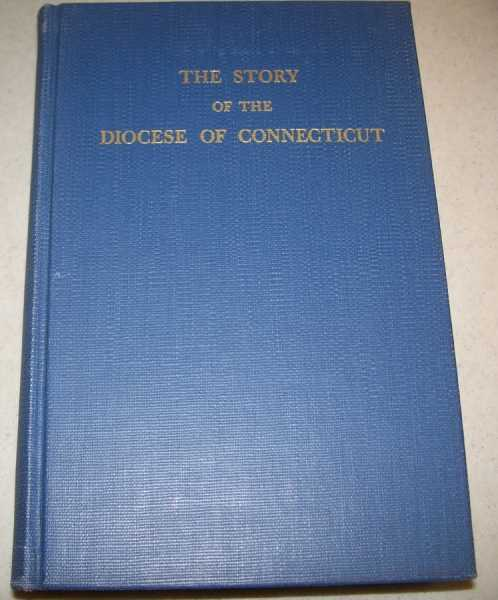 The Story of the Diocese of Connecticut: A New Brand of the Vine, Burr, Nelson Rollin