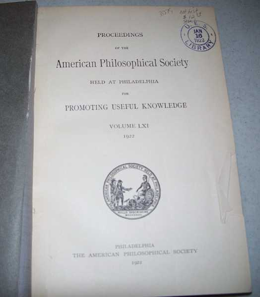 Proceedings of the American Philosophical Society Volume LXI 1922, N/A