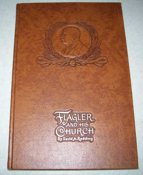 Flagler and His Church, Redding, David A.