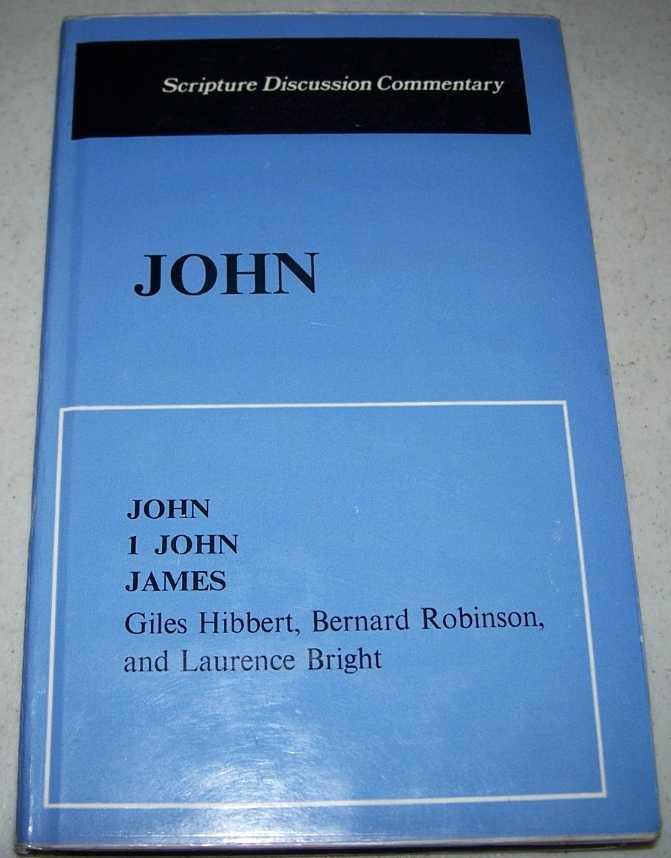 John; I John; James (Scripture Discussion Commentary 9), Hibbert, Giles; Robinson, Bernard; Bright, Laurence