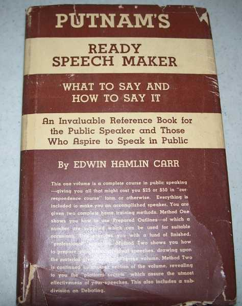 Putnam's Ready Speech-Maker: What to Say and How to Say It, Carr, Edwin Hamlin