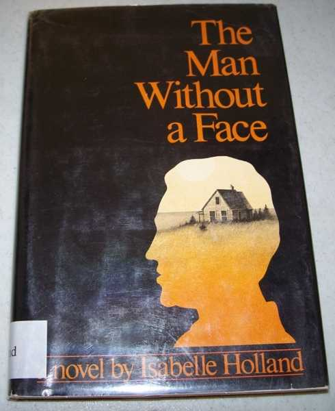 The Man Without a Face: A Novel, Holland, Isabelle