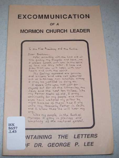Excommunication of a Mormon Church Leader: Containing the Letters of Dr. George P. Lee, Lee, Dr. George P.
