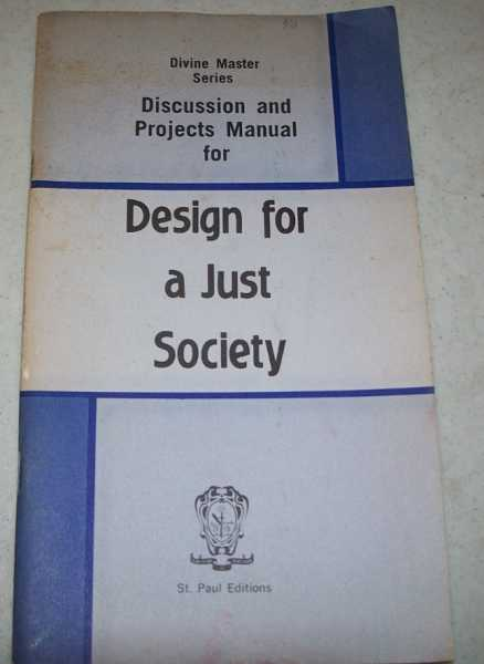 Discussion and Projects Manual for Design for a Just Society (Divine master Series), The Daughters of St. Paul