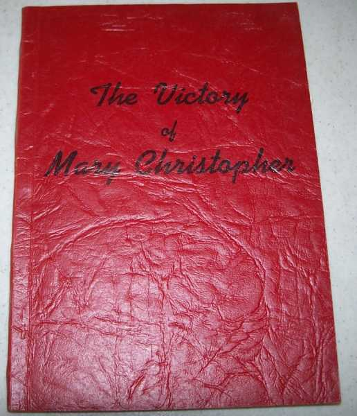 The Victory of Mary Christopher: A Vital Story of Stewardship, Malmsten, H. Wyman
