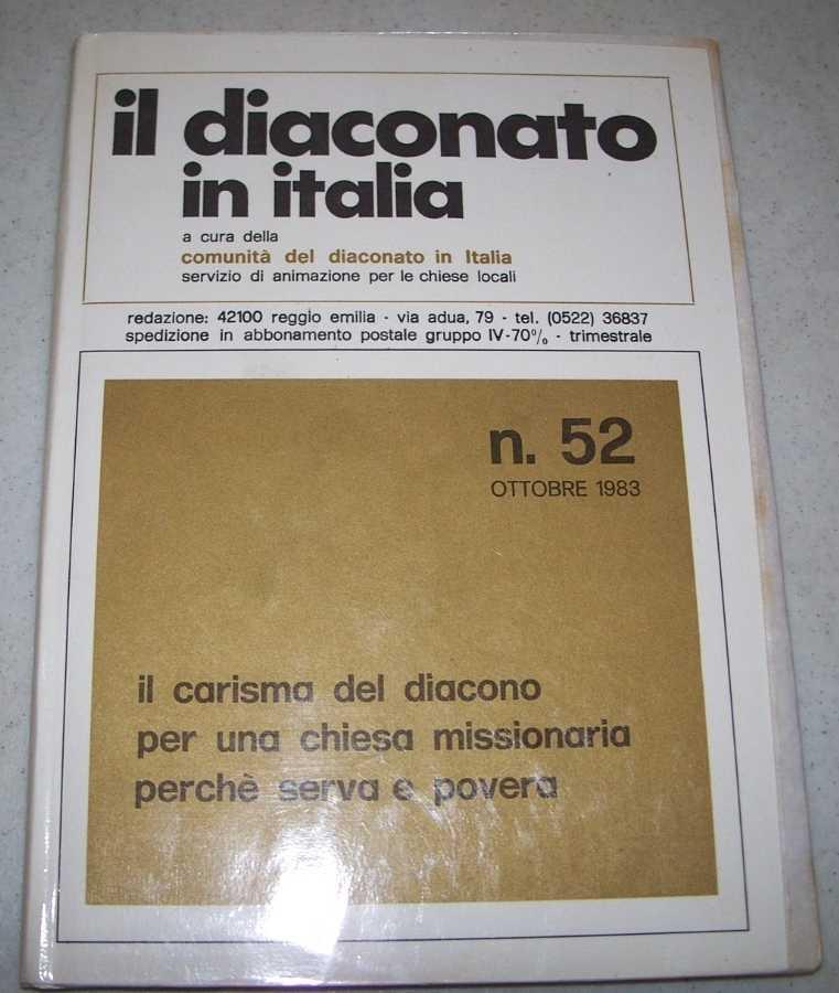 Il Diaconato in Italia: A Cura Della Comunita del Diaconato in Italia Servizio di Animazione per le Chiese Locali N. 52, Ottobre 1983, N/A