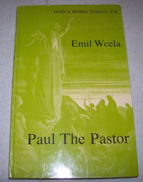 Paul the Pastor: His Teaching in the First Letter to the Corinthians (God's Word Today VII: A New Study Guide to the Bible), Wcela, Emil A.