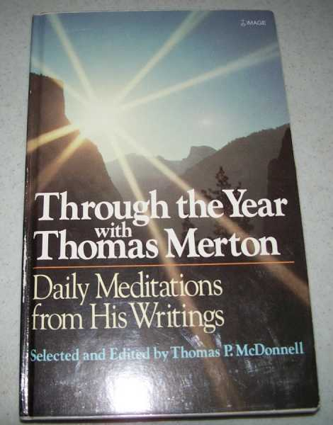 Through the Year with Thomas Merton: Daily Meditations from His Writings, Merton, Thomas; McDonnell, Thomas P. (ed.)
