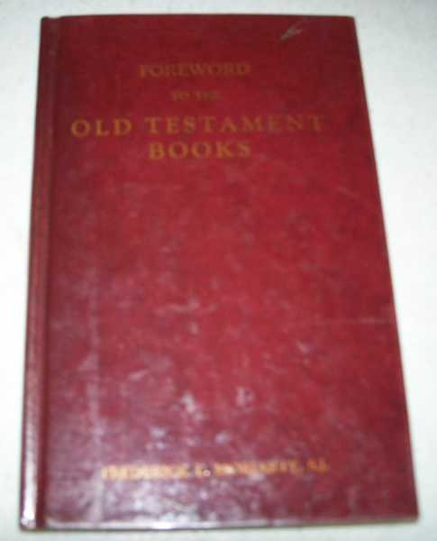 Foreword to the Old Testament Books, Moriarty, Frederick L.