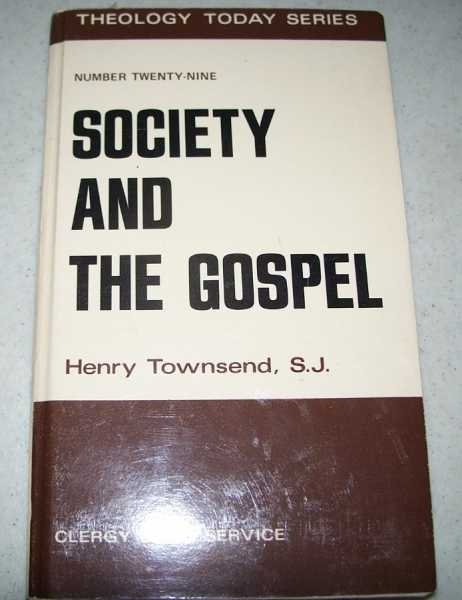 Society and the Gospel (Theology Today No.29), Townsend, Henry
