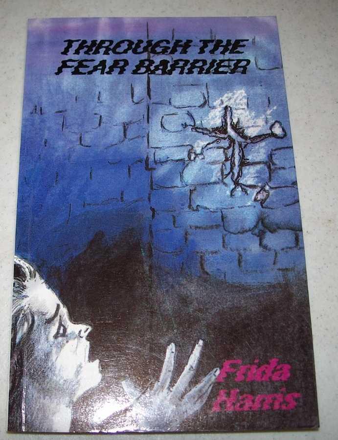 Through the Fear Barrier, Harris, Frida