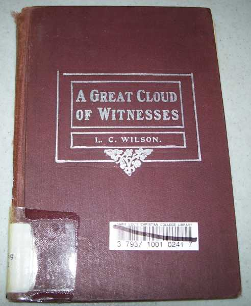 A Great Cloud of Witnesses, Wilson, L.C.