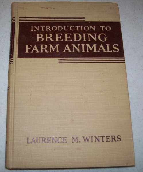 An Introduction to Breeding Farm Animals, Winters, Laurence M.
