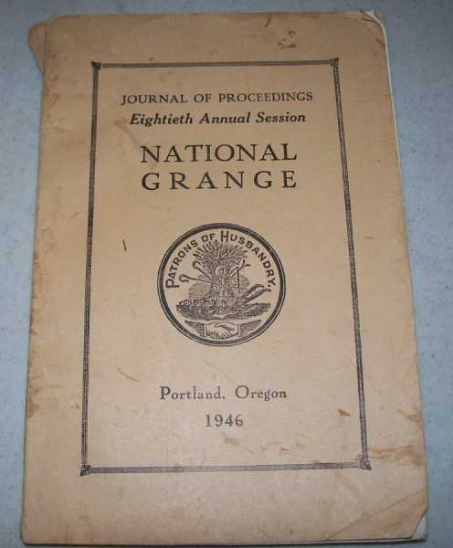 Journal of Proceedings of the National Grange of the Patrons of Husbandry: Eighth Annual Session 1946, Caton, Harry A.