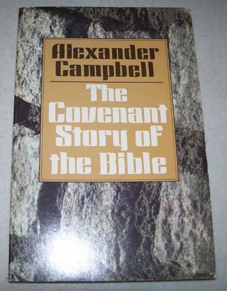 The Covenant Story of the Bible, Campbell, Alexander