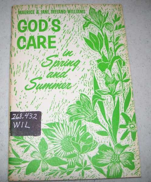 God's Care in Spring and Summer: A Unit for Beginners in the Church Study Course, Williams, Maurice and Jane Ireland