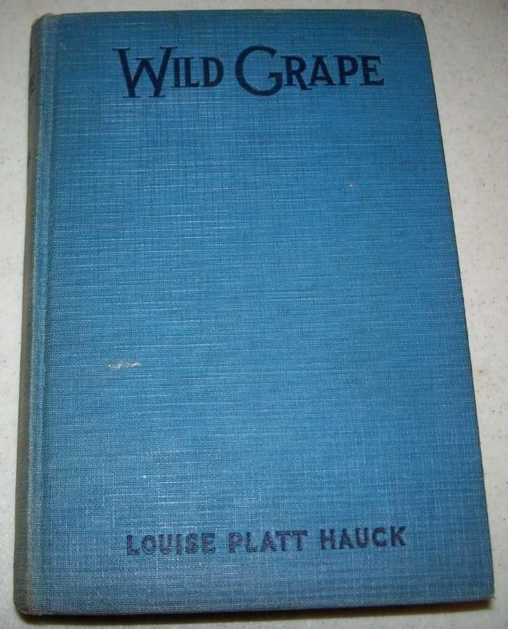 Wild Grape: A Novel of the Ozarks, Hauck, Louise Platt