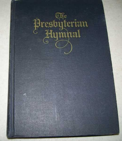 The Presbyterian Hymnal, Published by Authority of the Presbyterian Church in the United States, N/A