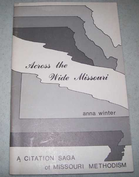 Across the Wide Missouri: A Citation Saga of Missouri Methodism, Winter, Anna