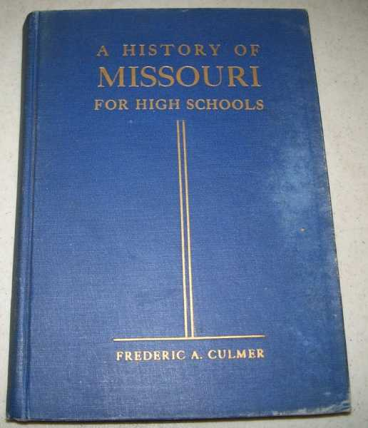 A History of Missouri for High Schools, Culmer, Frederic A.