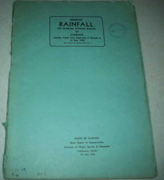 Observed Rainfall on Florida Stream Basins in Alabama, Monthly Totals from Beginning of Records to December 31, 1948 (Water Survey and Research Paper No. 2), N/A