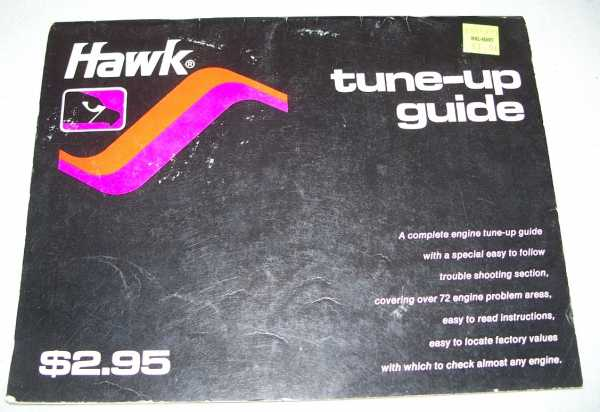 Hawk Tune-Up Guide: A Complete Engine Tune Up Guide with a Special Easy to Follow Trouble Shooting Section Covering Over 72 Engine Problem Areas, N/A