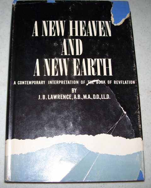 A New Heaven and a New Earth: A Contemporary Interpretation of the Book of Revelation, Lawrence, J.B.