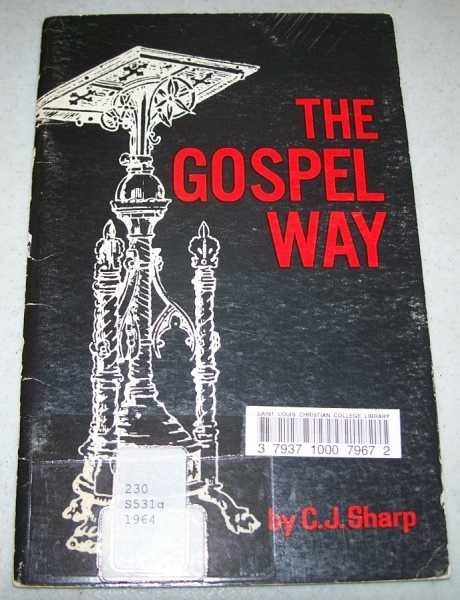 The Gospel Way in Ten Teachable Lessons, Sharp, C.J.