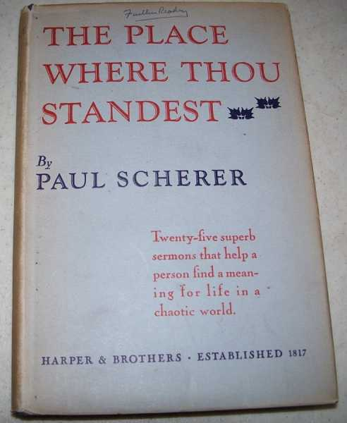 The Place Where Thou Standest, Scherer, Paul