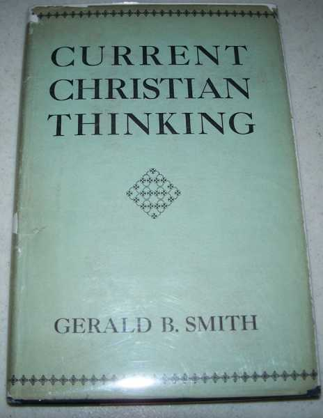 Current Christian Thinking, Smith, Gerald Birney