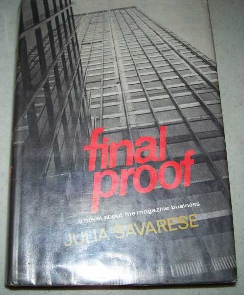 Final Proof: A Novel About the Magazine Business, Savarese, Julia