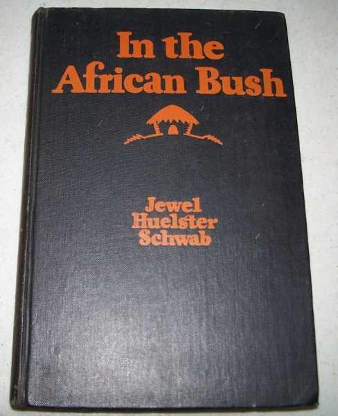 In the African Bush: A Course for Junior Boys and Girls, Schwab, Jewel Huelster