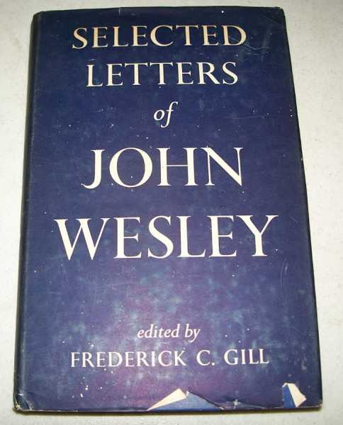 Selected Letters of John Wesley, Wesley, John; Gill, Frederick C. (ed.)