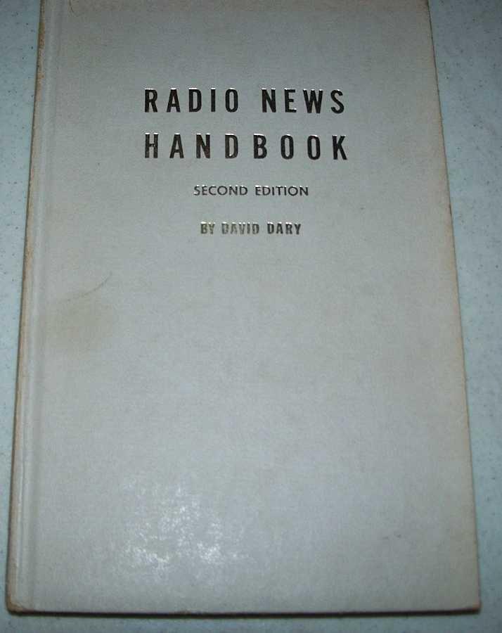 Radio News Handbook, Second Edition, Dary, David