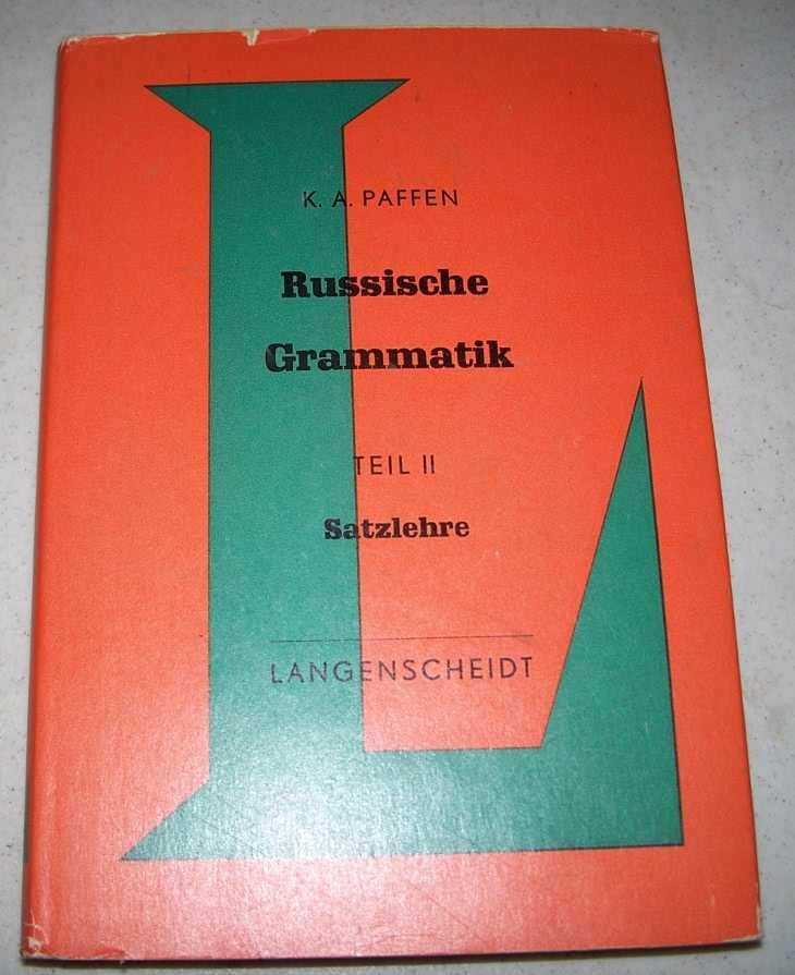 Die Hauptregeln der Russischen Grammatik 2 Teil: Satzlehre, Paffen, K.A.