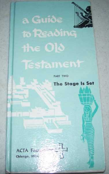 A Guide to Reading the Old Testament Part Two: The Stage Is Set, N/A
